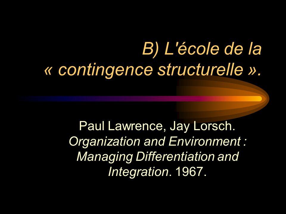 B) L école de la « contingence structurelle ».