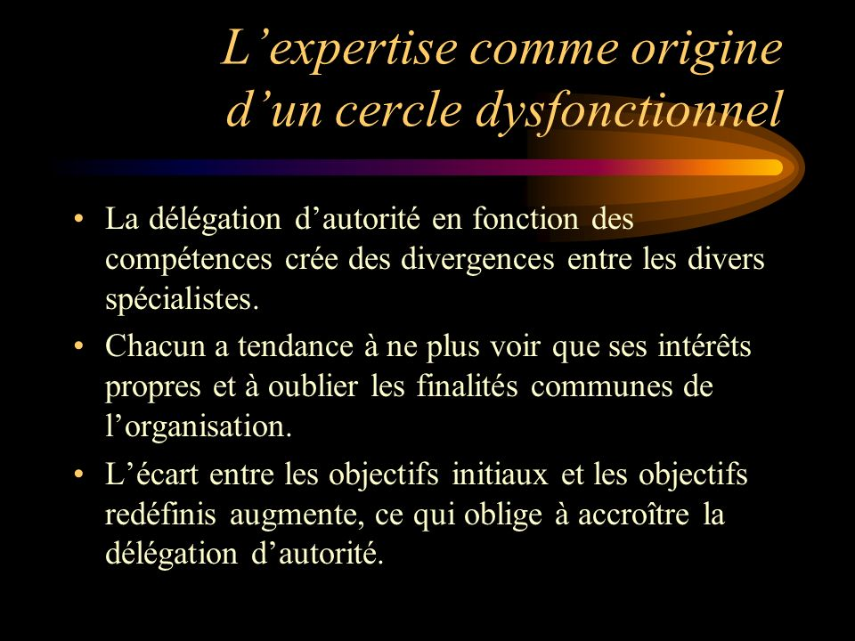 L'expertise comme origine d'un cercle dysfonctionnel