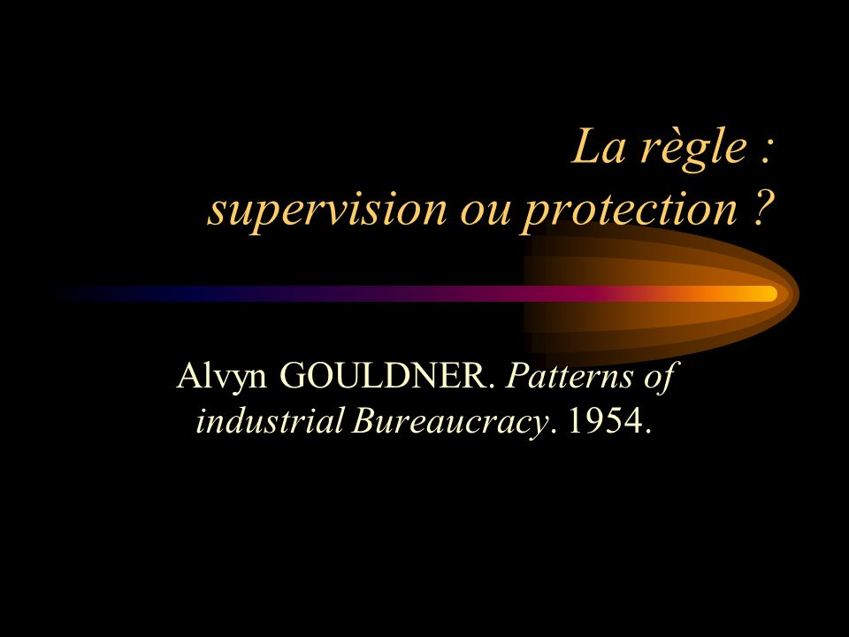 La règle : supervision ou protection