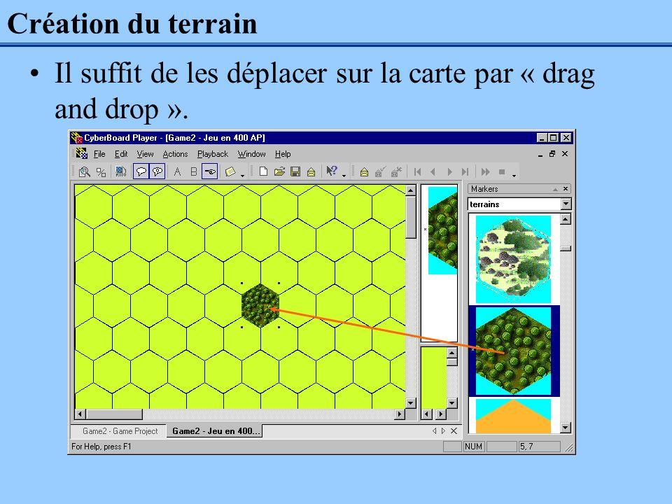 Création du terrain Il suffit de les déplacer sur la carte par « drag and drop ».