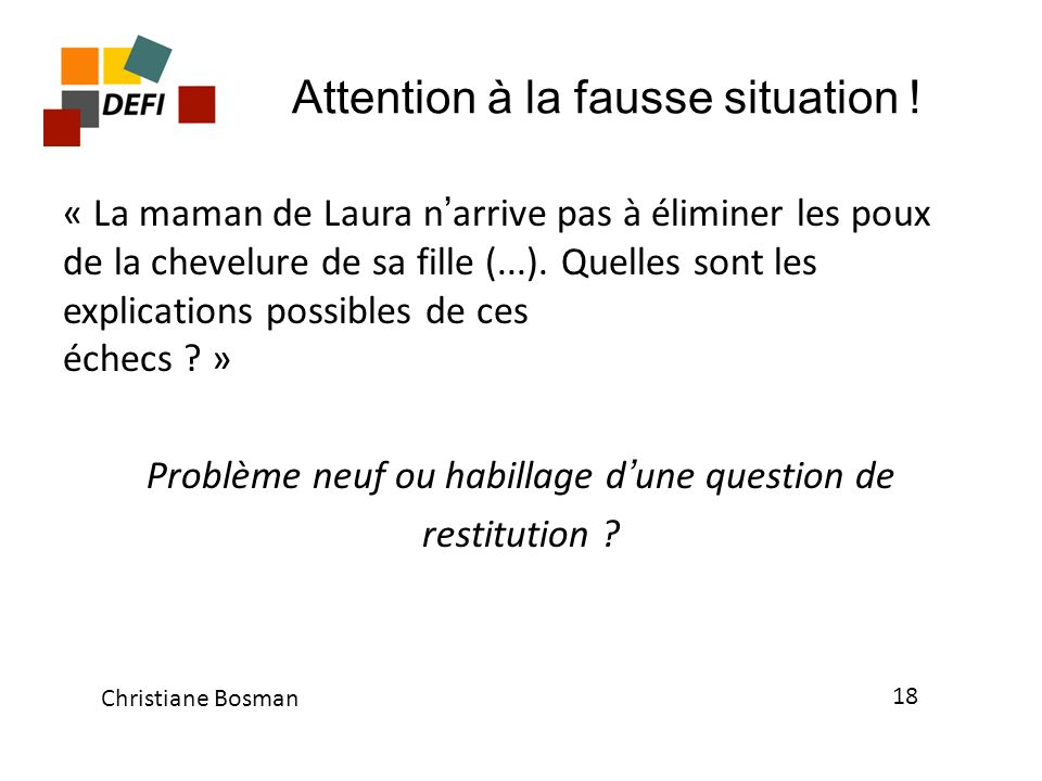 Attention à la fausse situation !