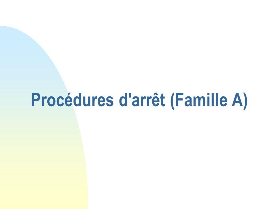 Procédures d arrêt (Famille A)
