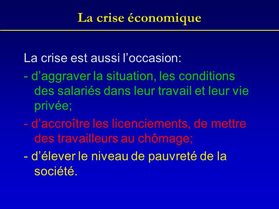 La crise économique La crise est aussi l'occasion: