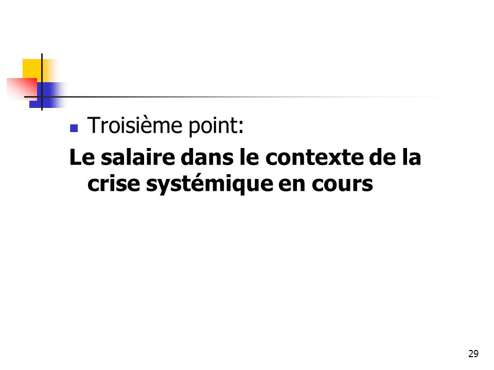 Troisième point: Le salaire dans le contexte de la crise systémique en cours