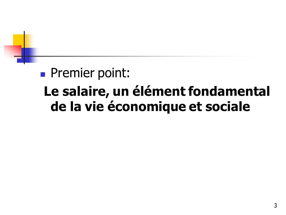 Premier point: Le salaire, un élément fondamental de la vie économique et sociale