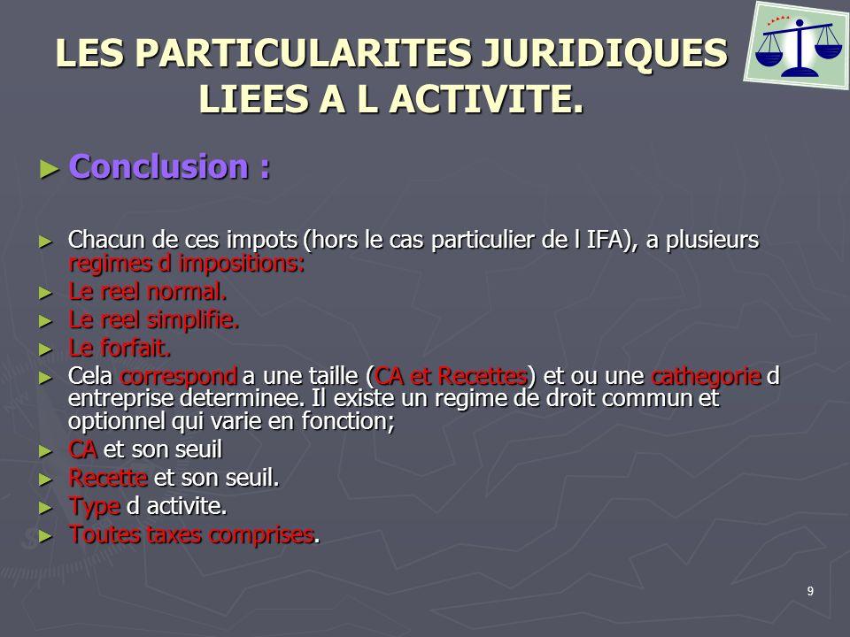 LES PARTICULARITES JURIDIQUES LIEES A L ACTIVITE.