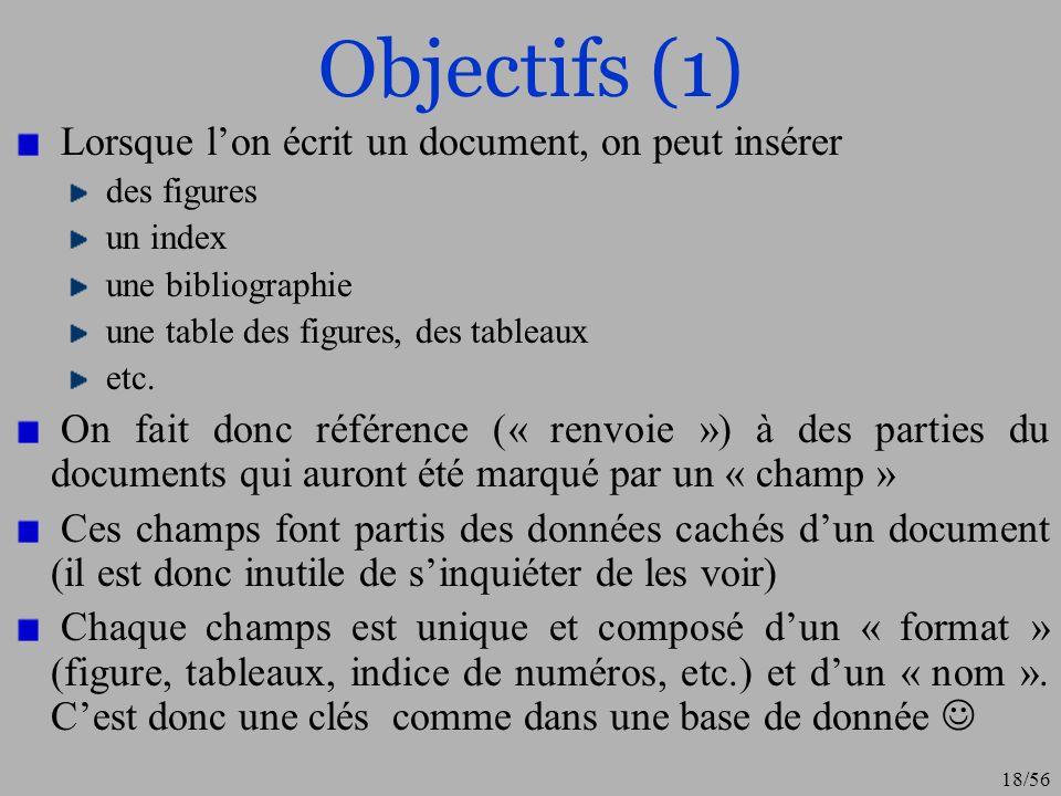Objectifs (1) Lorsque l'on écrit un document, on peut insérer