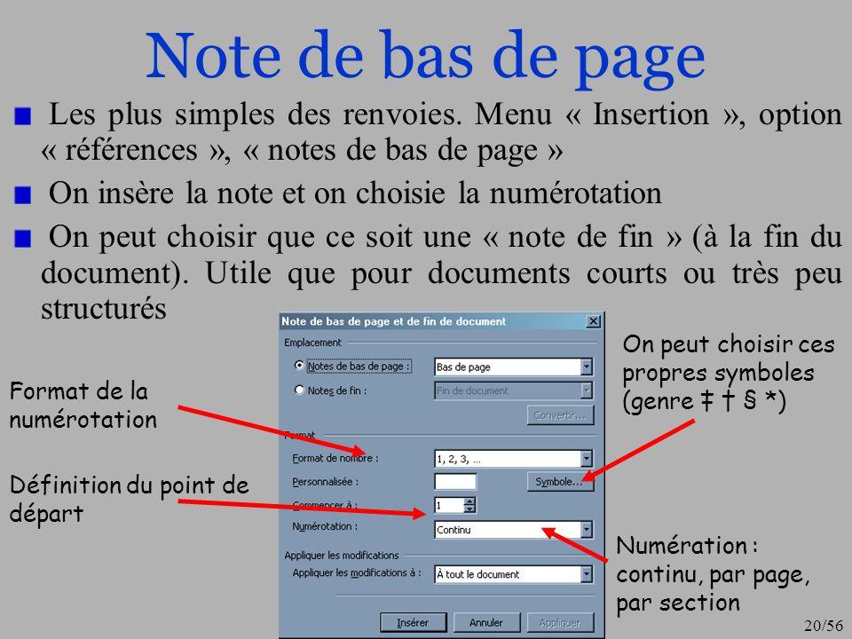 Note de bas de page Les plus simples des renvoies. Menu « Insertion », option « références », « notes de bas de page »