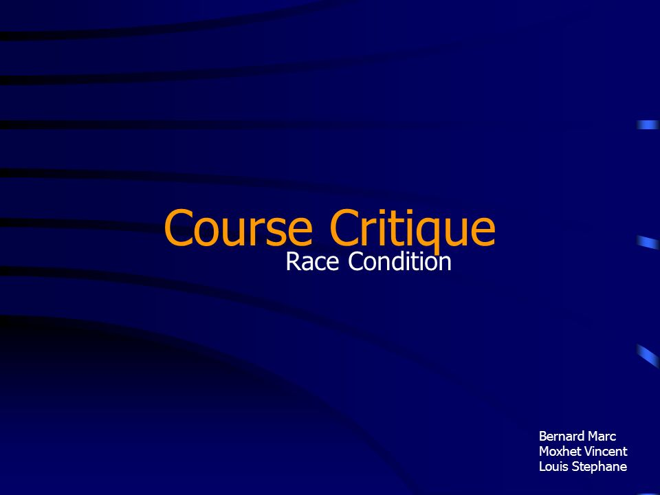 Course Critique Race Condition