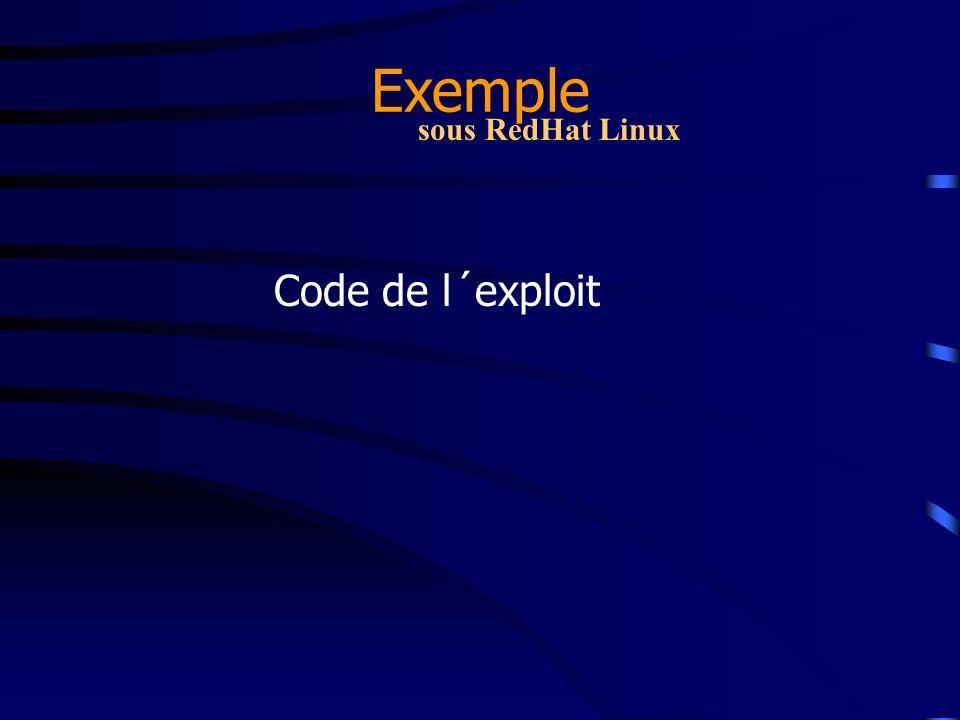 Exemple sous RedHat Linux Code de l´exploit