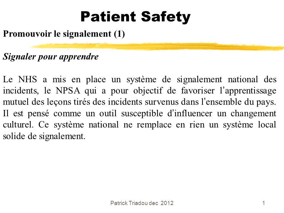 Patient Safety Promouvoir le signalement (1) Signaler pour apprendre