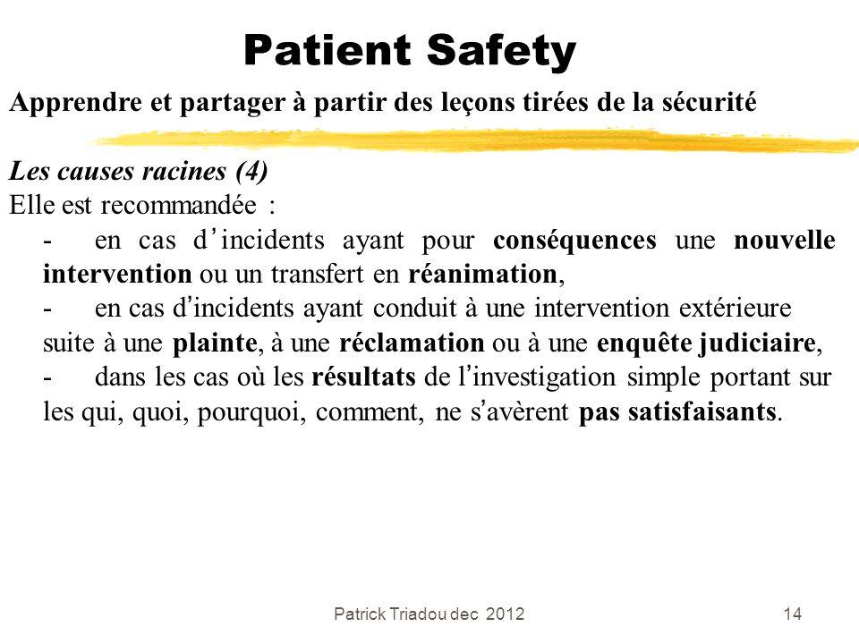 Patient Safety Apprendre et partager à partir des leçons tirées de la sécurité. Les causes racines (4)