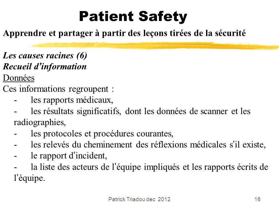 Patient Safety Apprendre et partager à partir des leçons tirées de la sécurité. Les causes racines (6)