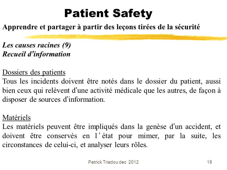 Patient Safety Apprendre et partager à partir des leçons tirées de la sécurité. Les causes racines (9)