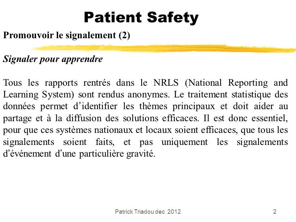 Patient Safety Promouvoir le signalement (2) Signaler pour apprendre