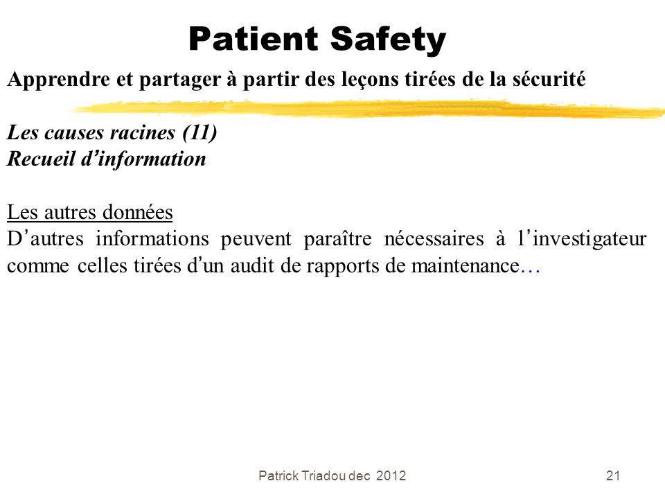 Patient Safety Apprendre et partager à partir des leçons tirées de la sécurité. Les causes racines (11)