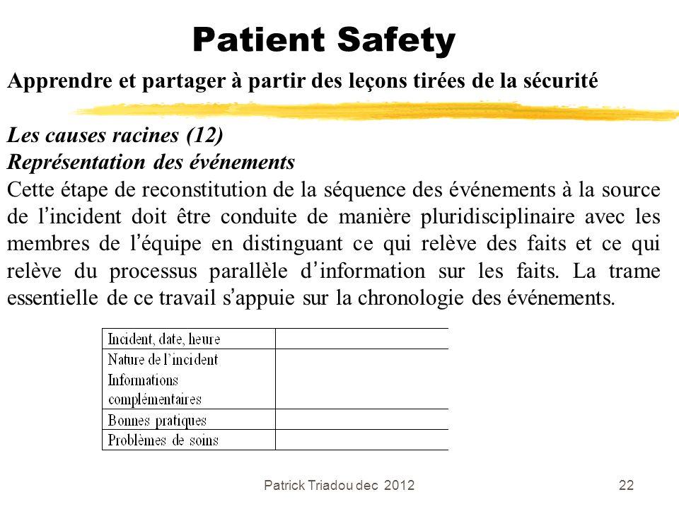 Patient Safety Apprendre et partager à partir des leçons tirées de la sécurité. Les causes racines (12)