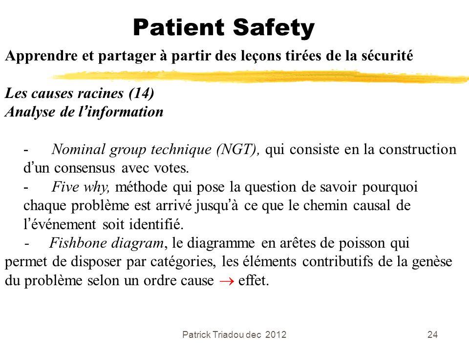 Patient Safety Apprendre et partager à partir des leçons tirées de la sécurité. Les causes racines (14)