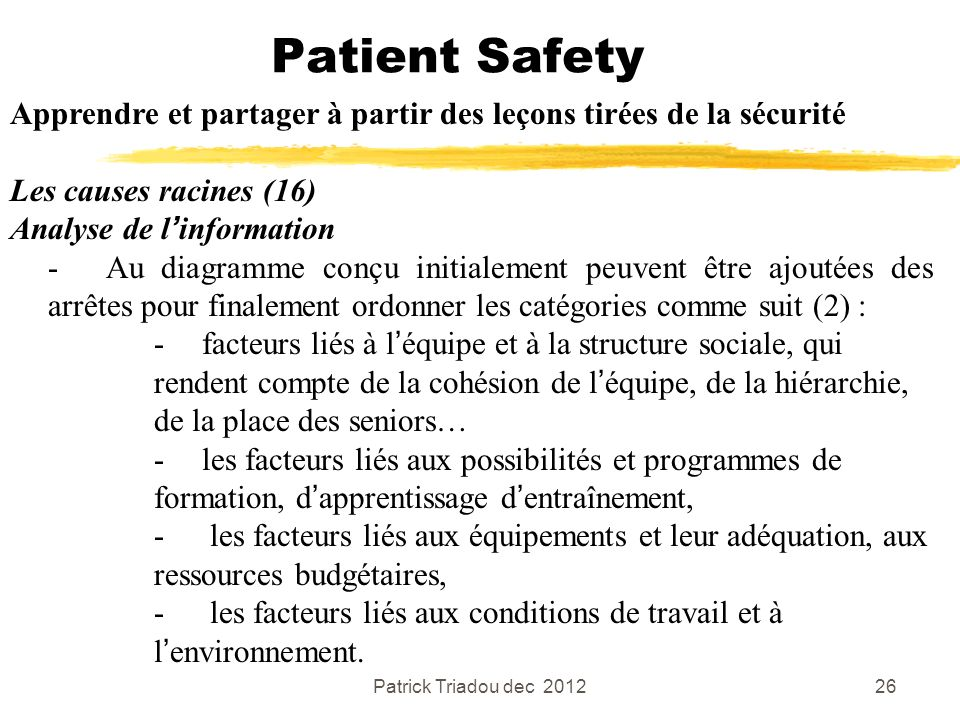 Patient Safety Apprendre et partager à partir des leçons tirées de la sécurité. Les causes racines (16)