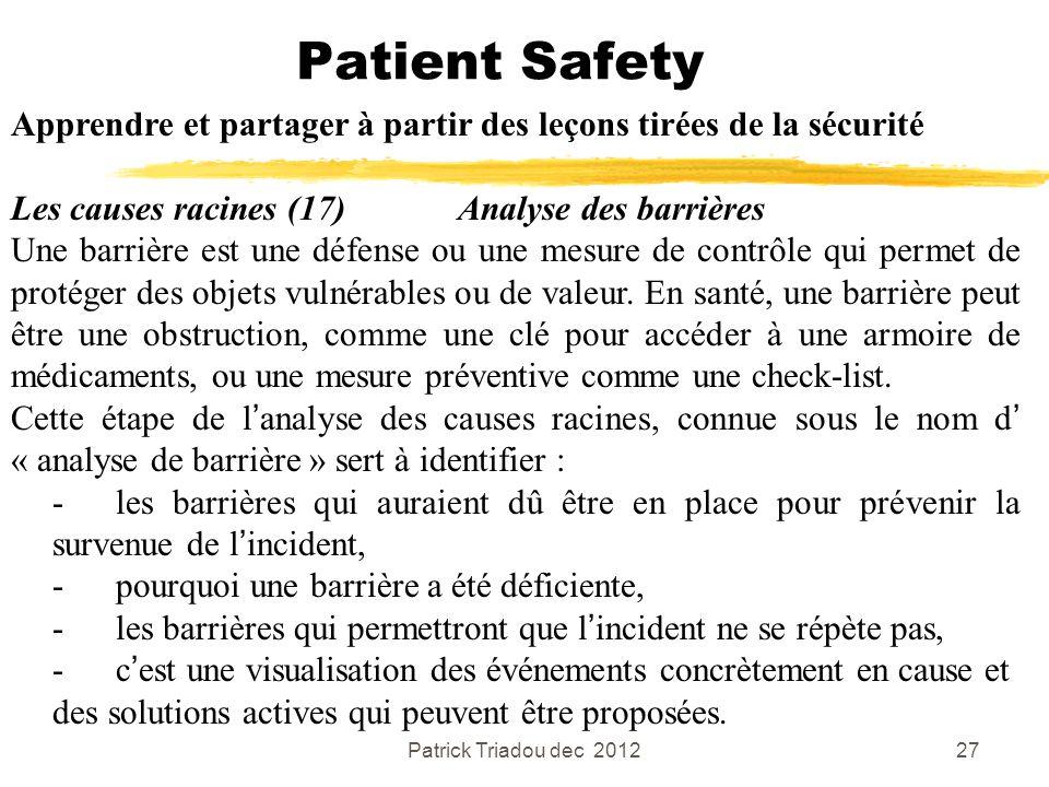 Patient Safety Apprendre et partager à partir des leçons tirées de la sécurité. Les causes racines (17) Analyse des barrières.
