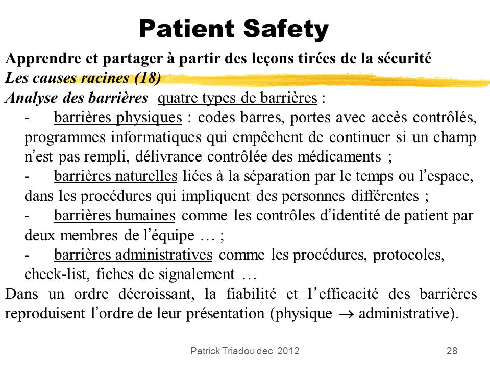 Patient Safety Apprendre et partager à partir des leçons tirées de la sécurité. Les causes racines (18)