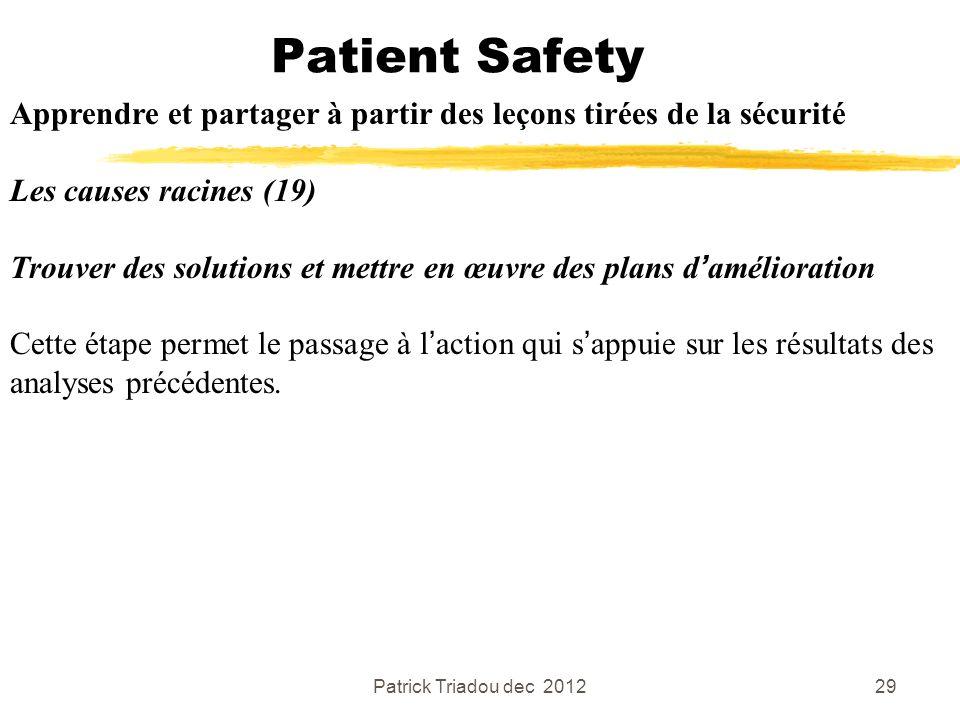 Patient Safety Apprendre et partager à partir des leçons tirées de la sécurité. Les causes racines (19)