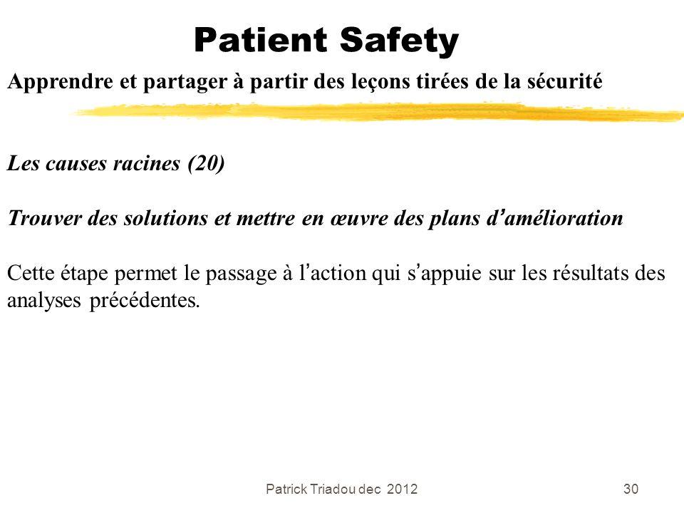 Patient Safety Apprendre et partager à partir des leçons tirées de la sécurité. Les causes racines (20)
