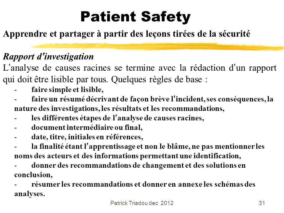 Patient Safety Apprendre et partager à partir des leçons tirées de la sécurité. Rapport d'investigation.