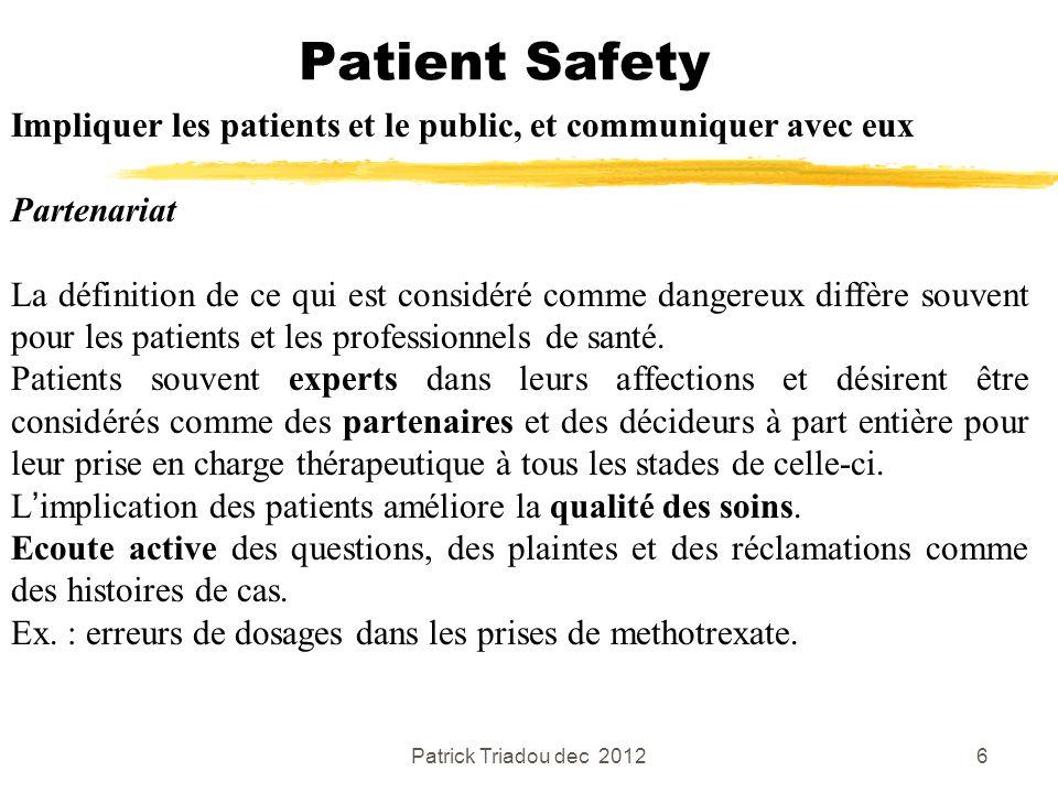Patient Safety Impliquer les patients et le public, et communiquer avec eux. Partenariat.