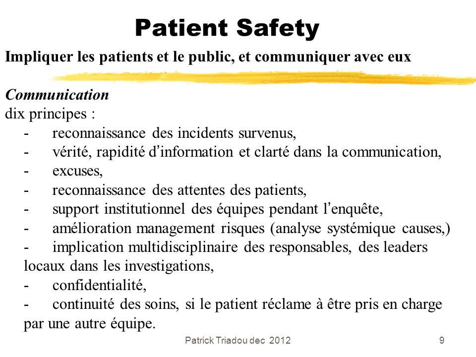 Patient Safety Impliquer les patients et le public, et communiquer avec eux. Communication. dix principes :