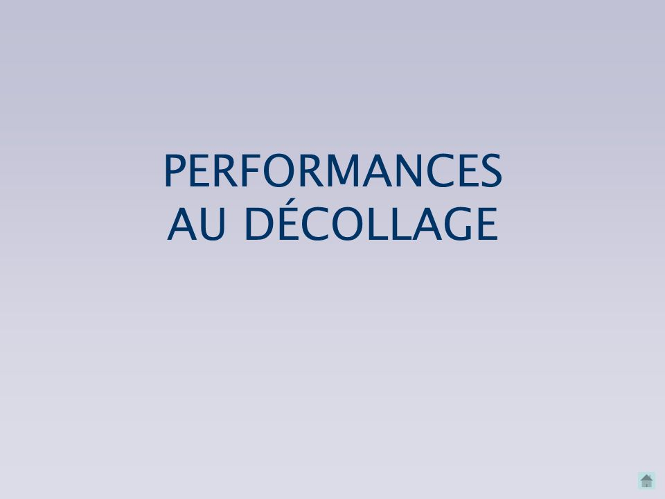 PERFORMANCES AU DÉCOLLAGE