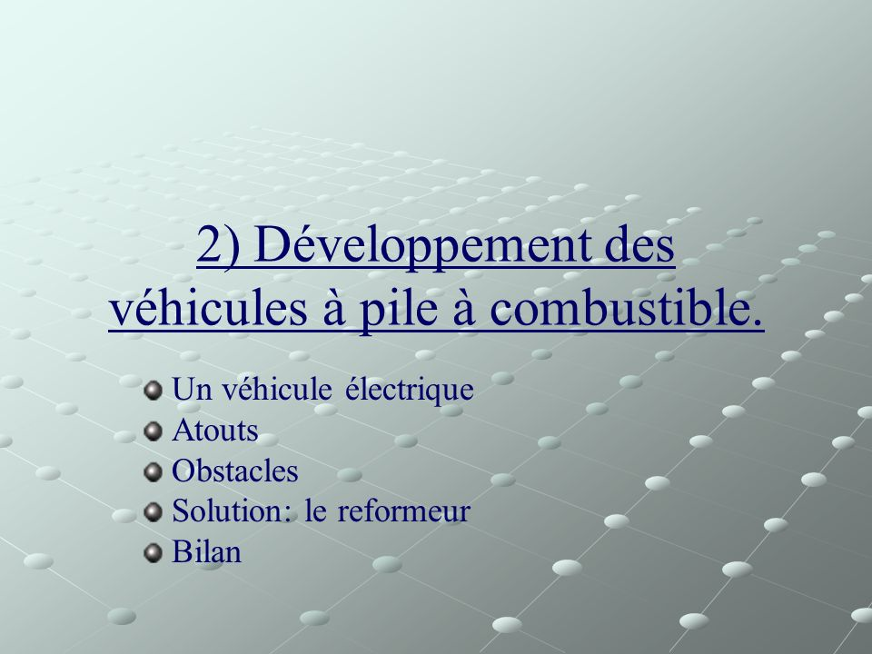 2) Développement des véhicules à pile à combustible.