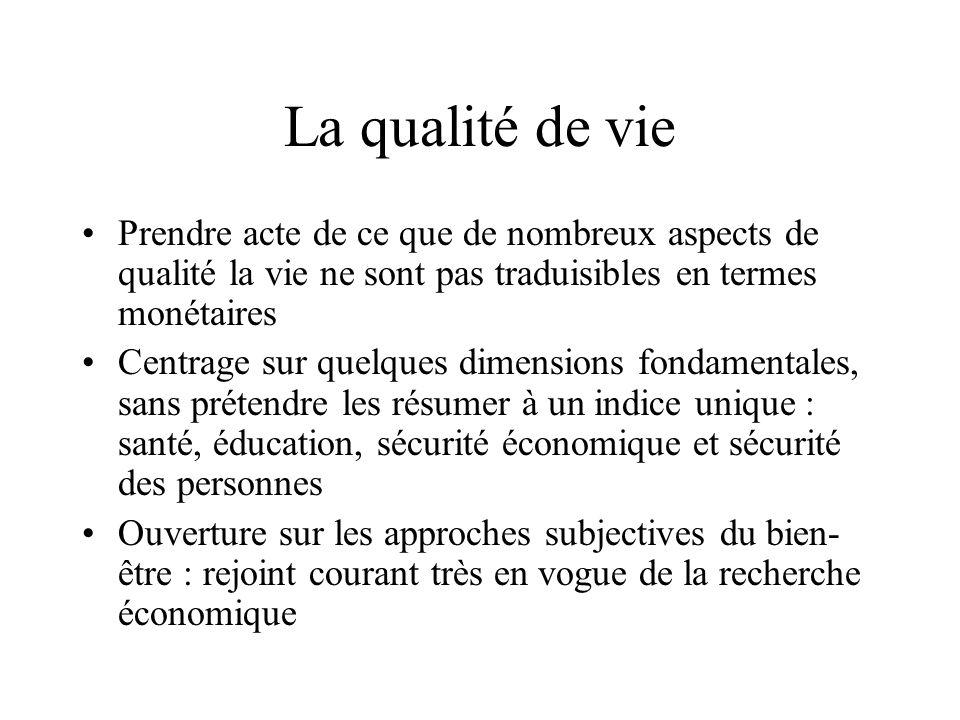 La qualité de vie Prendre acte de ce que de nombreux aspects de qualité la vie ne sont pas traduisibles en termes monétaires.