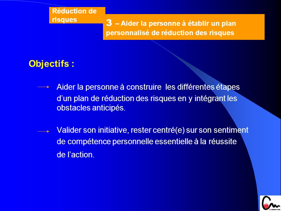 Réduction de risques 3 – Aider la personne à établir un plan personnalisé de réduction des risques.