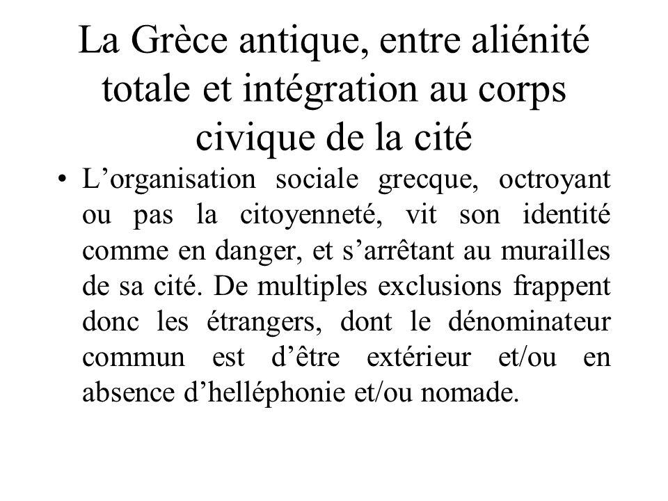 La Grèce antique, entre aliénité totale et intégration au corps civique de la cité