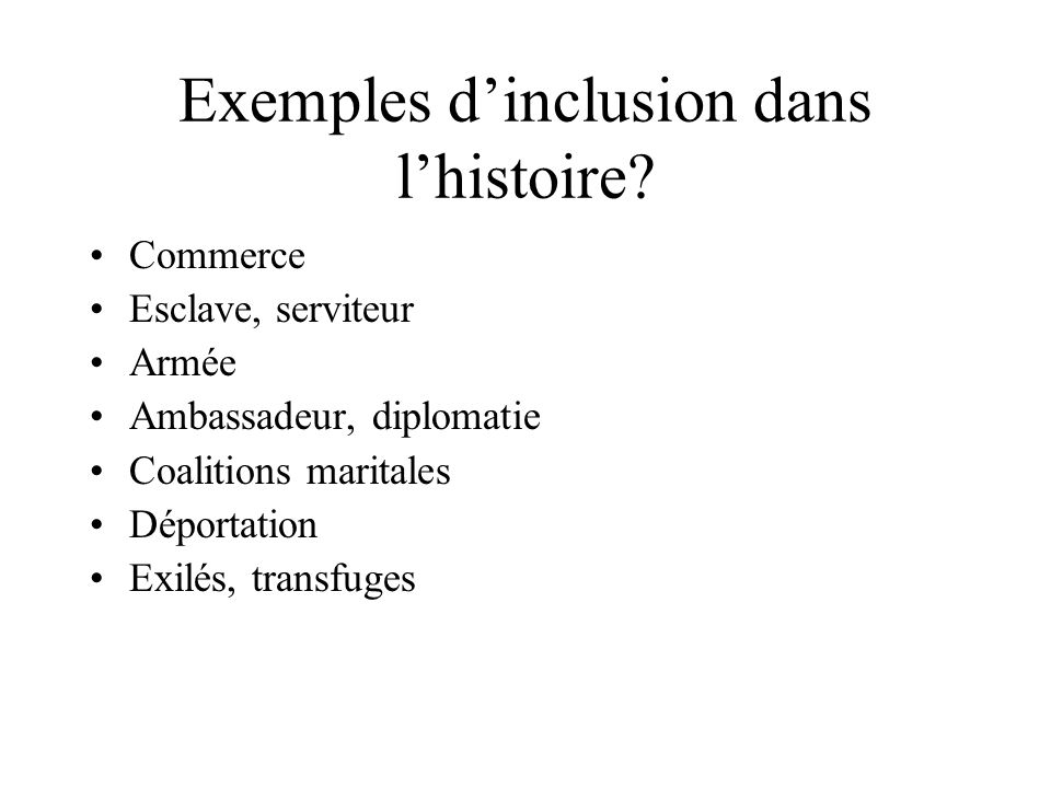 Exemples d'inclusion dans l'histoire