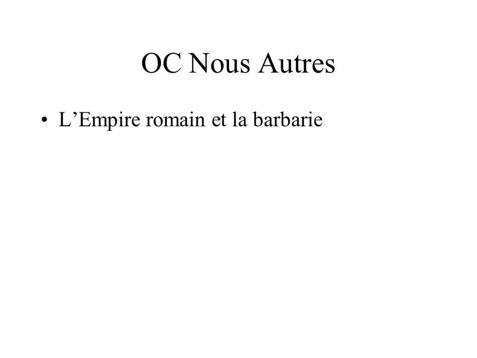 OC Nous Autres L'Empire romain et la barbarie