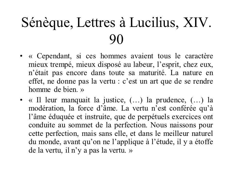 Sénèque, Lettres à Lucilius, XIV. 90