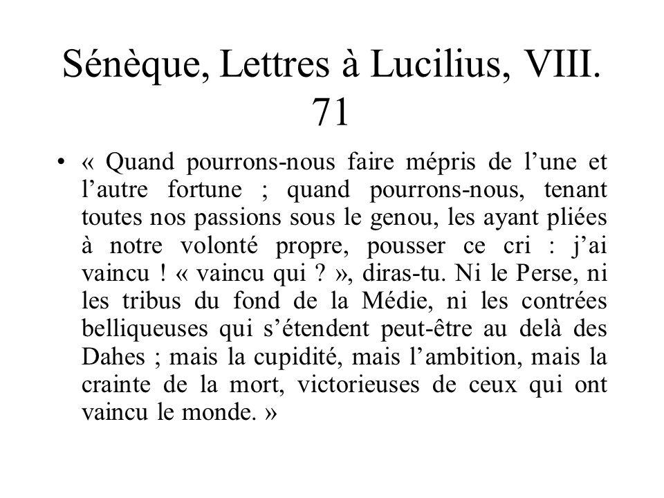 Sénèque, Lettres à Lucilius, VIII. 71