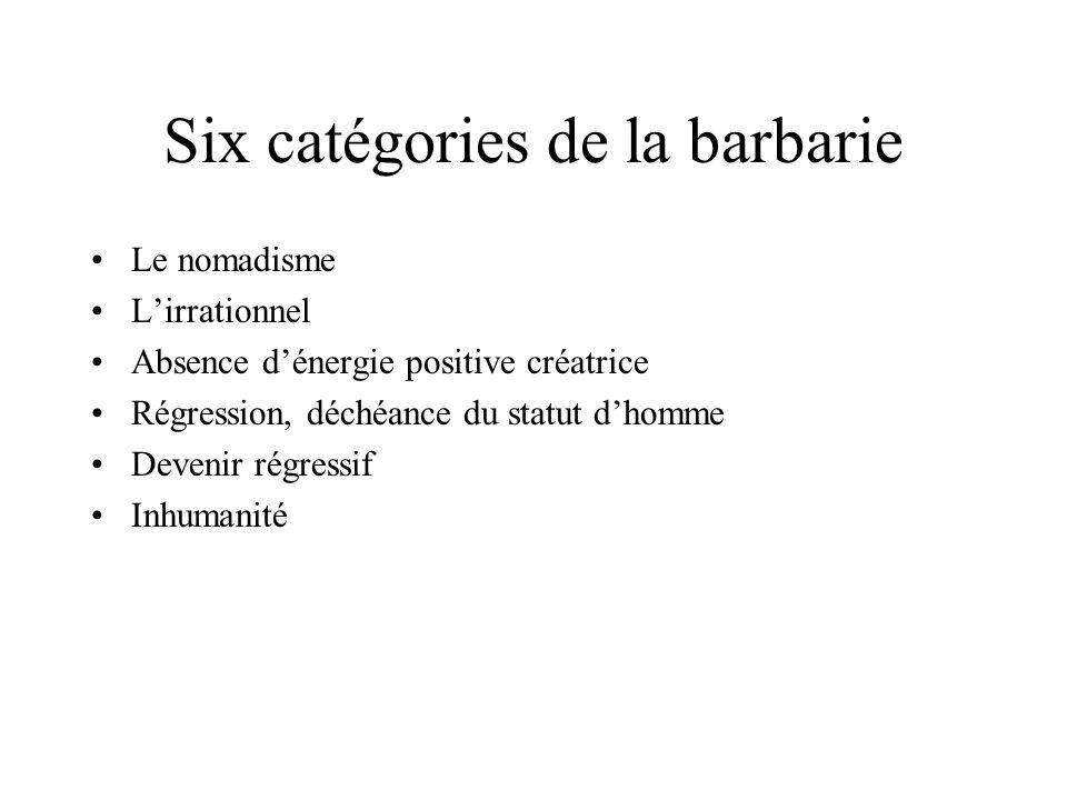 Six catégories de la barbarie