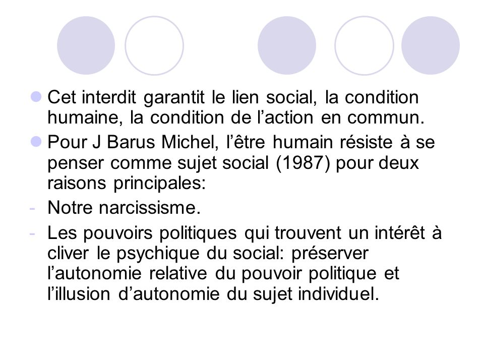 Cet interdit garantit le lien social, la condition humaine, la condition de l'action en commun.