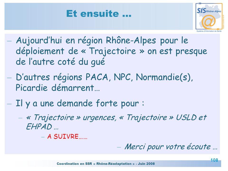 Et ensuite … Aujourd'hui en région Rhône-Alpes pour le déploiement de « Trajectoire » on est presque de l'autre coté du gué.