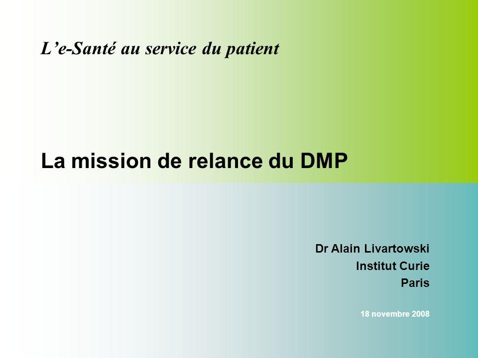 L'e-Santé au service du patient La mission de relance du DMP