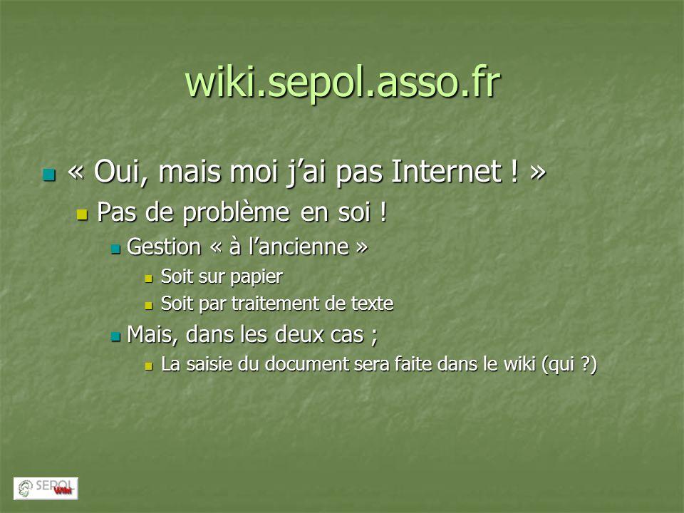 wiki.sepol.asso.fr « Oui, mais moi j'ai pas Internet ! »