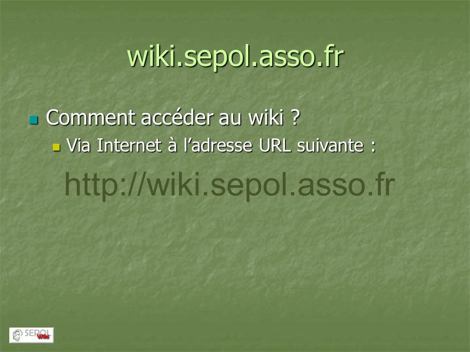 http://wiki.sepol.asso.fr wiki.sepol.asso.fr Comment accéder au wiki