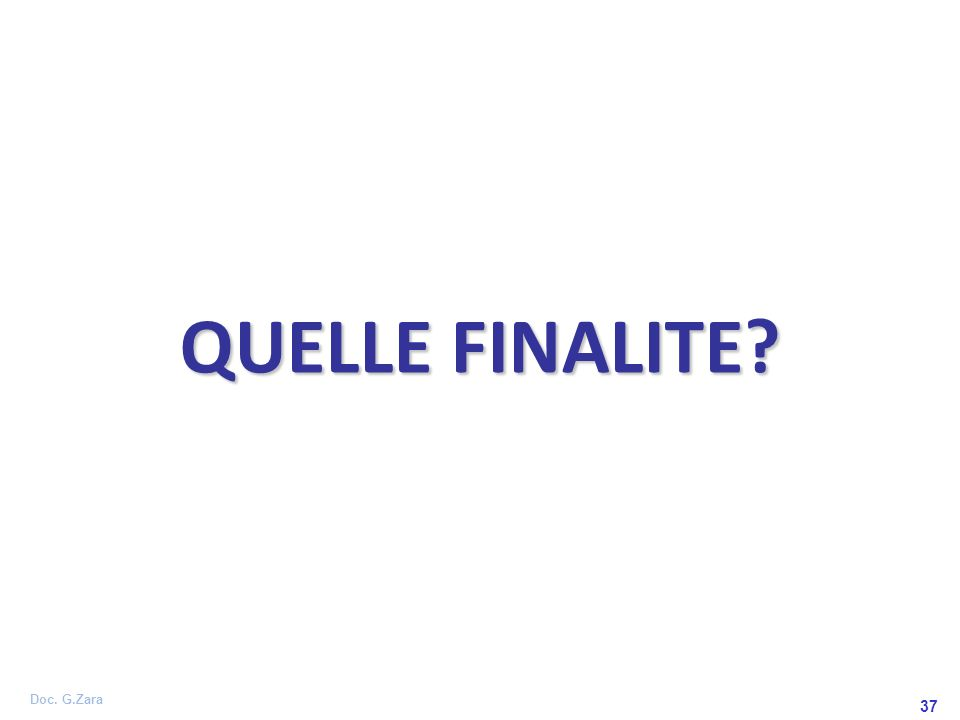QUELLE FINALITE 37