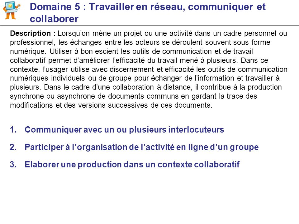 Domaine 5 : Travailler en réseau, communiquer et collaborer