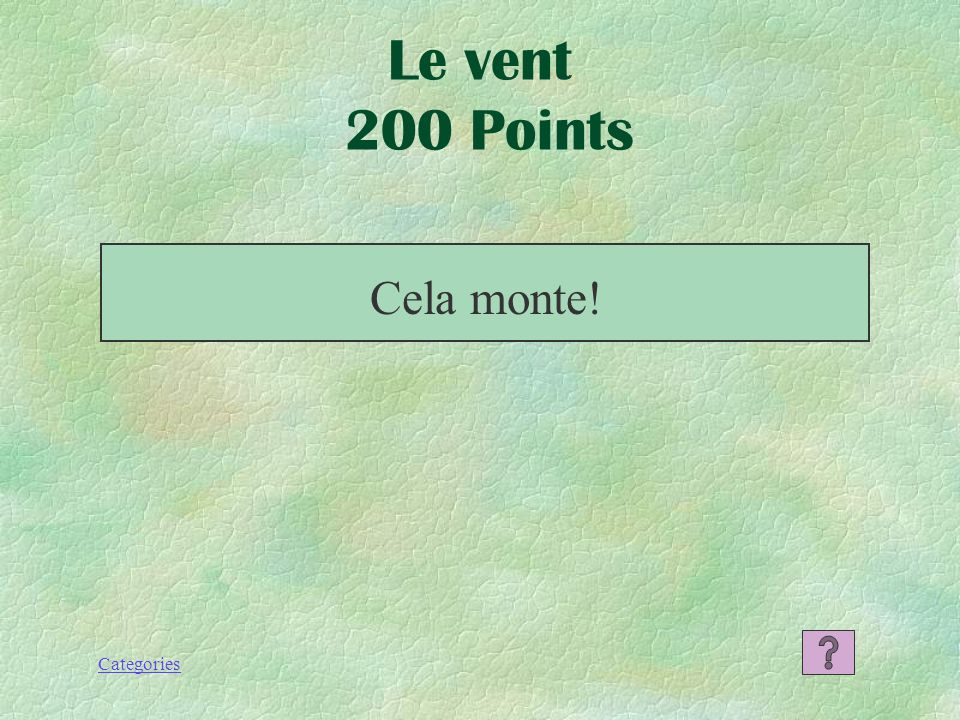 Le vent 200 Points Cela monte!