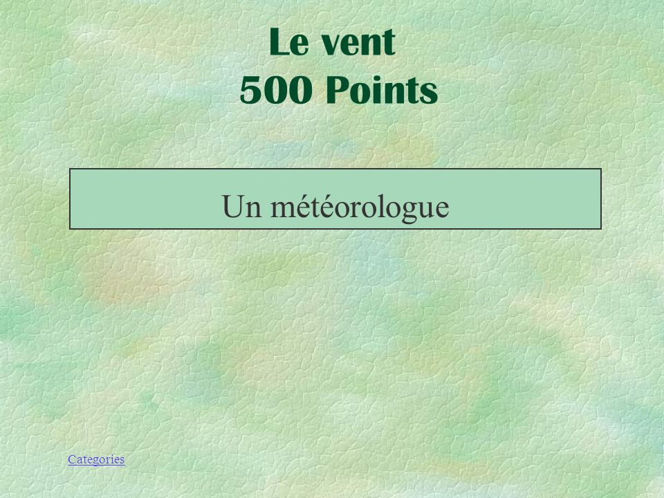 Le vent 500 Points Un météorologue