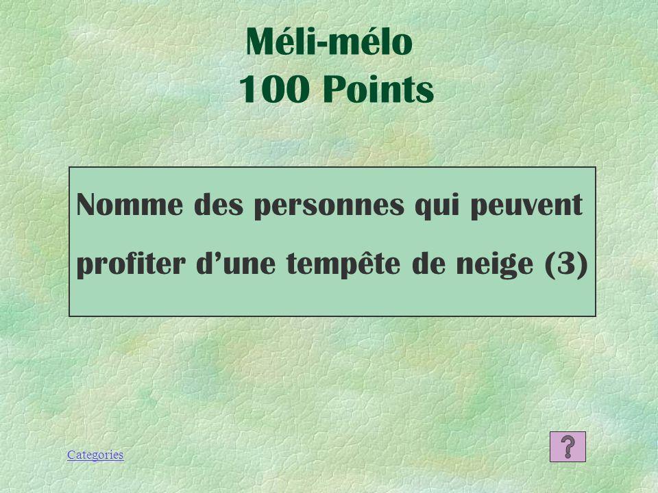 Méli-mélo 100 Points Nomme des personnes qui peuvent profiter d'une tempête de neige (3)